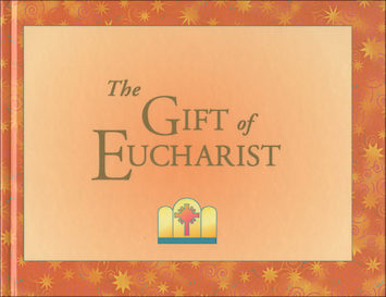 Gifts for a Lifetime: The Gift of Eucharist: Student Book