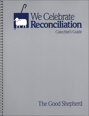 We Celebrate Reconciliation: The Good Shepherd, Primary: Catechist Guide