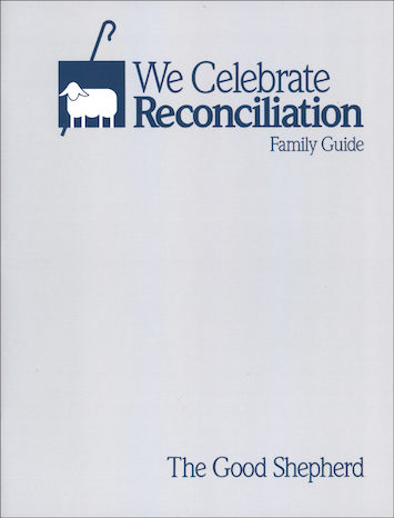 We Celebrate Reconciliation: The Good Shepherd, Primary: Family Guide