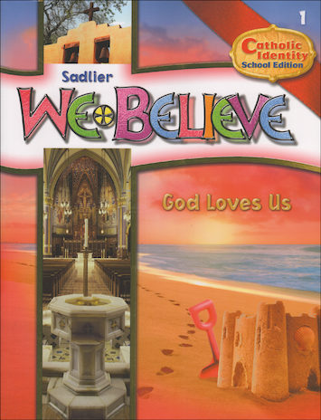 We Believe Catholic Identity Edition, K-6: God Loves Us, Grade 1, Student Book, School Edition