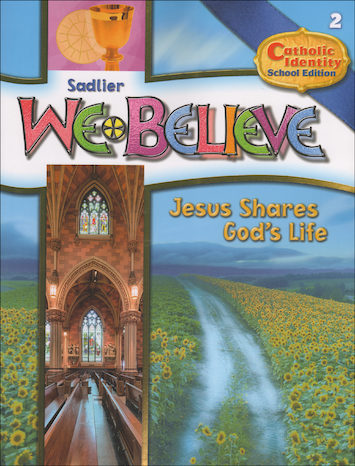 We Believe Catholic Identity Edition, K-6: Jesus Shares God's Life, Grade 2, Student Book, School Edition