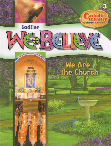 We Believe Catholic Identity Edition, K-6: We Are the Church, Grade 3, Student Book, School Edition