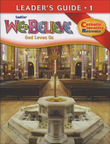 We Believe Catholic Identity Edition, K-6: Grade 1, Leader Guide