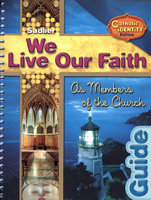 We Live Our Faith, Jr. High: As Members of the Church, Teacher/Catechist Guide