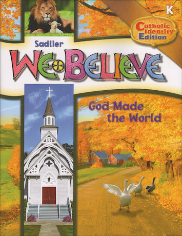 We Believe Catholic Identity Edition, K-6: God Made the World, Kindergarten, Student Book