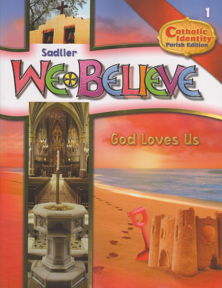 We Believe Catholic Identity, K-6: God Loves Us, Grade 1, Student Book, Parish Edition