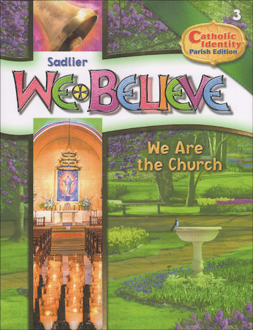 We Believe Catholic Identity, K-6: We Are the Church, Grade 3, Student Book, Parish Edition