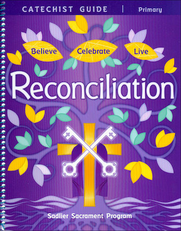 Believe Celebrate Live: Reconciliation: Catechist Guide