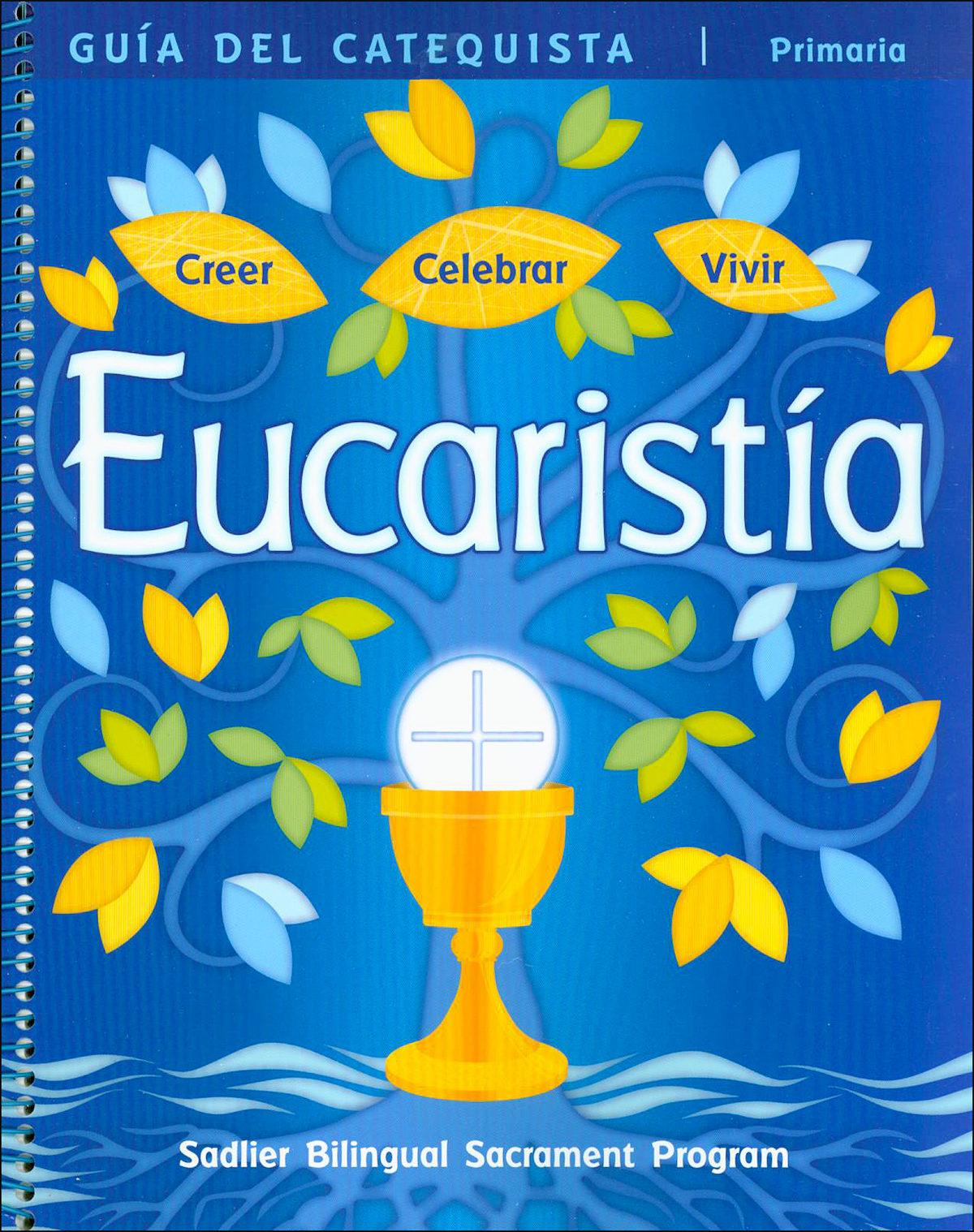 creer celebrar vivir  la eucarist u00eda  catechist guide