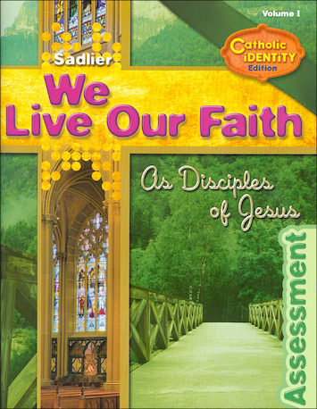 We Live Our Faith, Jr. High: As Disciples of Jesus, Assessment Book