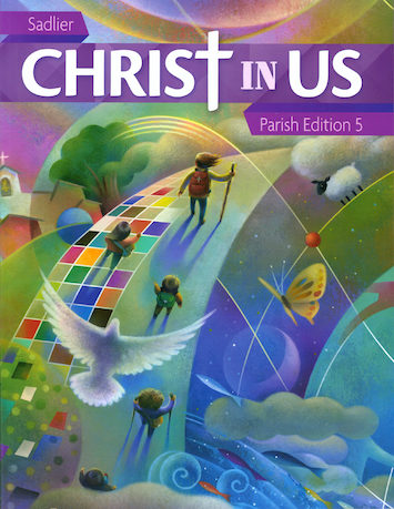 Christ In Us, K-6: Grade 5, Student Book, Parish Edition