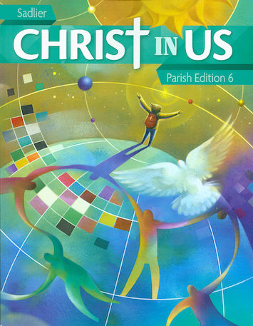 Christ In Us, K-6: Grade 6, Student Book, Parish Edition