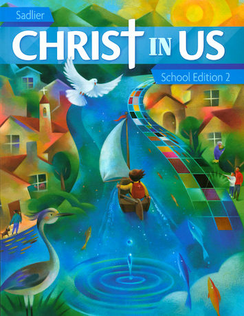 Christ In Us, K-6: Grade 2, Student Book, School Edition