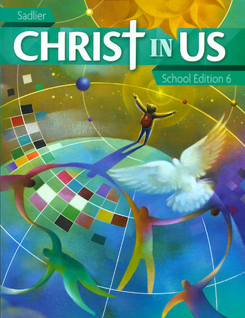 Christ In Us, K-6: Grade 6, Student Book, School Edition