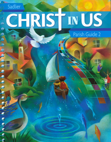 Christ In Us, K-6: Grade 2, Catechist Guide, Parish Edition