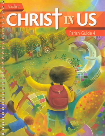 Christ In Us, K-6: Grade 4, Catechist Guide, Parish Edition