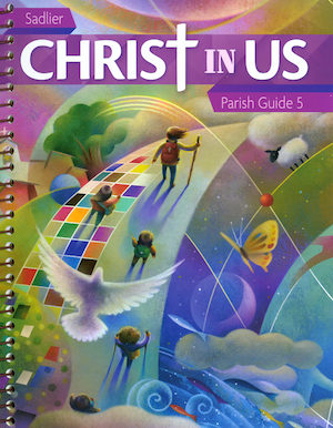 Christ In Us, K-6: Grade 5, Catechist Guide, Parish Edition