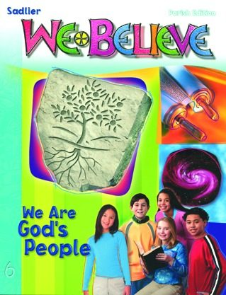 We Believe 2004 Parish: Grade 6 We Are God's People Student Book