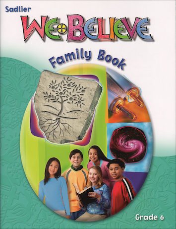 We Believe with Project Disciple, K-6: Grade 6, Family Book