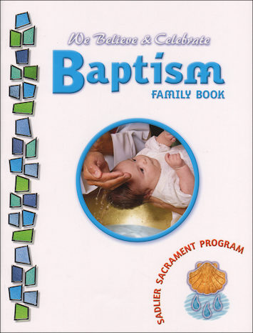 We Believe and Celebrate: Baptism: Family Book