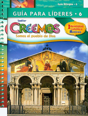 Creemos Identidad Catolica, K-6: Grade 6, Catechist Guide with Leader Guide