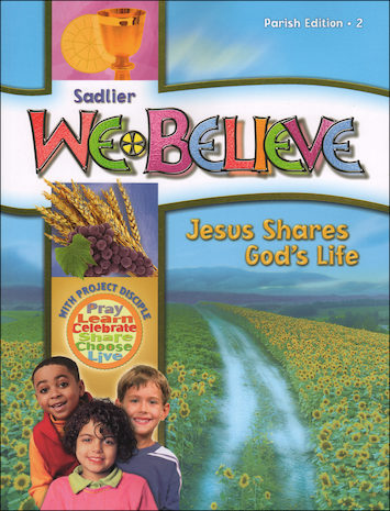 We Believe with Project Disciple, K-6: Jesus Shares God's Life, Grade 2, Student Book, Parish Edition