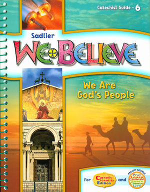 We Believe with Project Disciple, K-6: Grade 6, Catechist Guide, Parish Edition