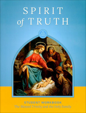 Spirit of Truth, K-8: The Blessed Trinity and the Holy Family, Kindergarten, Student Book, School Edition