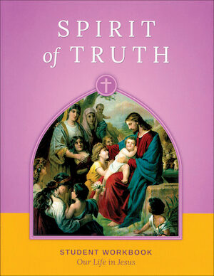 Spirit of Truth, K-8: Our Life in Jesus, Grade 2, Student Book, School Edition
