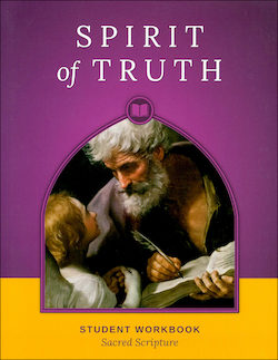 Spirit of Truth, 1-8: Sacred Scripture, Grade 6, Student Book