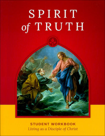 Spirit of Truth, K-8: Living as a Disciple of Christ, Grade 7, Student Book, School Edition