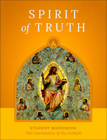 Spirit of Truth, K-8: The Communion of the Faithful, Grade 8, Student Book, School Edition