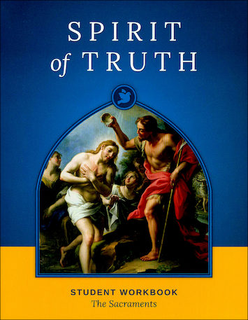 Spirit of Truth, K-8: The Sacraments, Grade 5, Student Book, School Edition