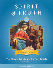 Spirit of Truth, K-8: The Blessed Trinity and the Holy Family, Kindergarten, Catechist Guide, Parish Edition