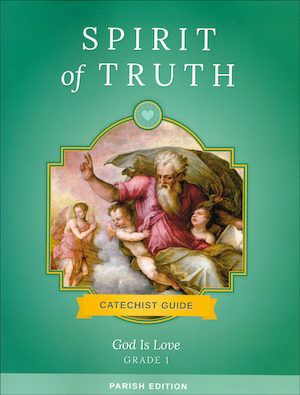 Spirit of Truth, K-8: God Is Love, Grade 1, Catechist Guide, Parish Edition