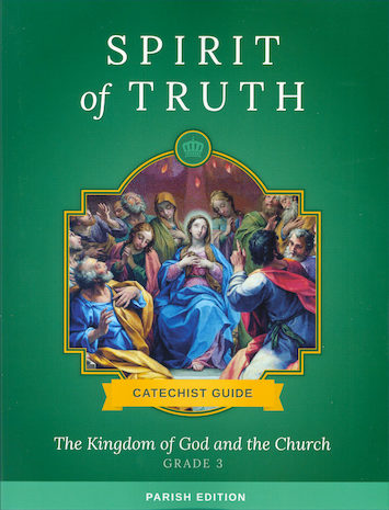 Spirit of Truth, K-8: The Kingdom of God and the Church, Grade 3, Catechist Guide, Parish Edition