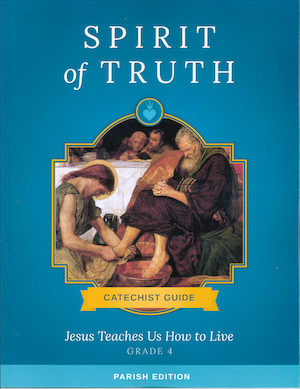 Spirit of Truth, K-8: Jesus Teaches Us How to Live, Grade 4, Catechist Guide, Parish Edition