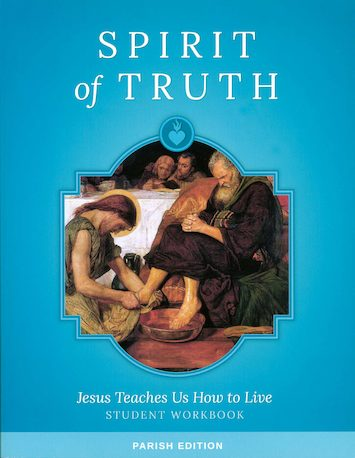 Spirit of Truth, K-8: Jesus Teaches Us How to Live, Grade 4, Student Book, Parish Edition
