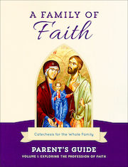 A Family of Faith: Volume 1: The Profession of Faith, Parent Guide