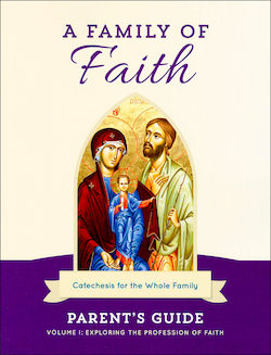 Volume 1: The Profession of Faith, Parent Guide
