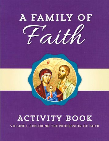 A Family of Faith: Volume 1: The Profession of Faith, Activity Book