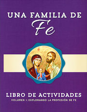 Una Familia de Fe: Volume 1: Explorando la Profesion de Fe, Activity Book