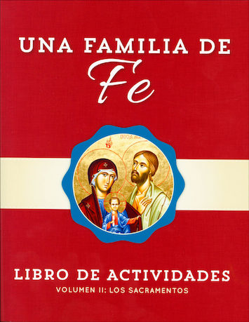 Una Familia de Fe: Volume 2: Los Sacramentos, Activity Book