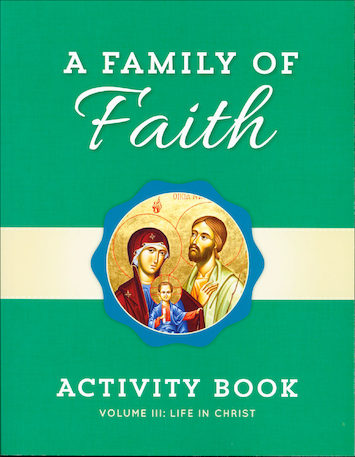 A Family of Faith: Volume 3: Life in Christ, Activity Book