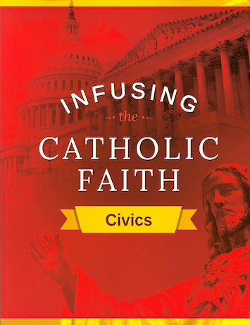 Infusing the Catholic Faith: Civics, Teaching Guide
