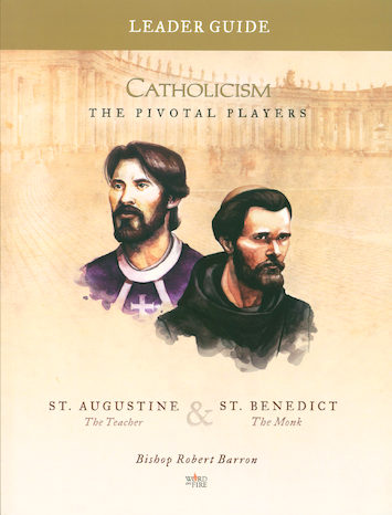 Catholicism: The Pivotal Players St. Augustine and St. Benedict: Leader Guide