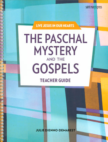 Live Jesus in Our Hearts: The Paschal Mystery and the Gospels, Teacher Manual