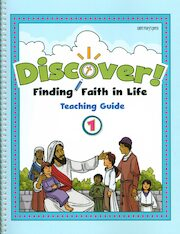 Discover! Finding Faith in Life, 1-5: Grade 1, Catechist Guide, Parish Edition