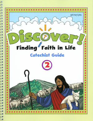 Discover! Finding Faith in Life, 1-5: Grade 2, Catechist Guide, Parish Edition