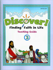 Discover! Finding Faith in Life, 1-5: Grade 3, Catechist Guide, Parish Edition
